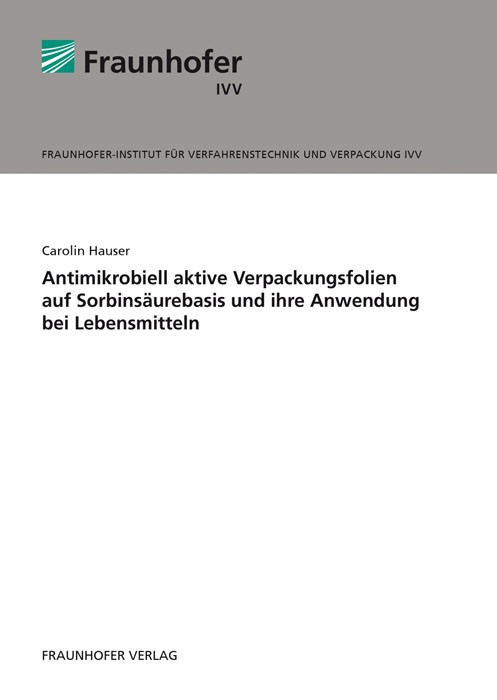 Abbildung von Hauser /  | Antimikrobiell aktive Verpackungsfolien auf Sorbinsäurebasis und ihre Anwendung bei Lebensmitteln. | 2013