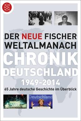 Abbildung von Der neue Fischer Weltalmanach Chronik Deutschland 1949-2014 | 1. Auflage | 2014 | 65 Jahre deutsche Geschichte i...