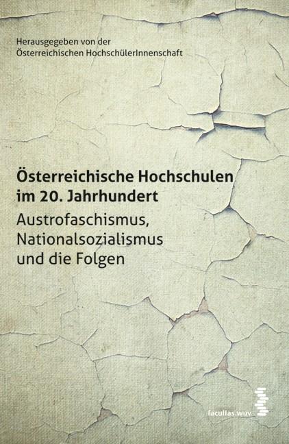 Österreichische Hochschulen im 20. Jahrhundert   Österreichische HochschülerInnenschaft, 2013   Buch (Cover)