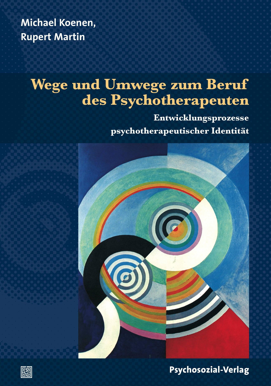 Abbildung von Koenen / Martin | Wege und Umwege zum Beruf des Psychotherapeuten | 2013