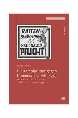 Abbildung von Heitzer | Die Kampfgruppe gegen Unmenschlichkeit (KgU) | 2014 | Widerstand und Spionage im Kal... | 53