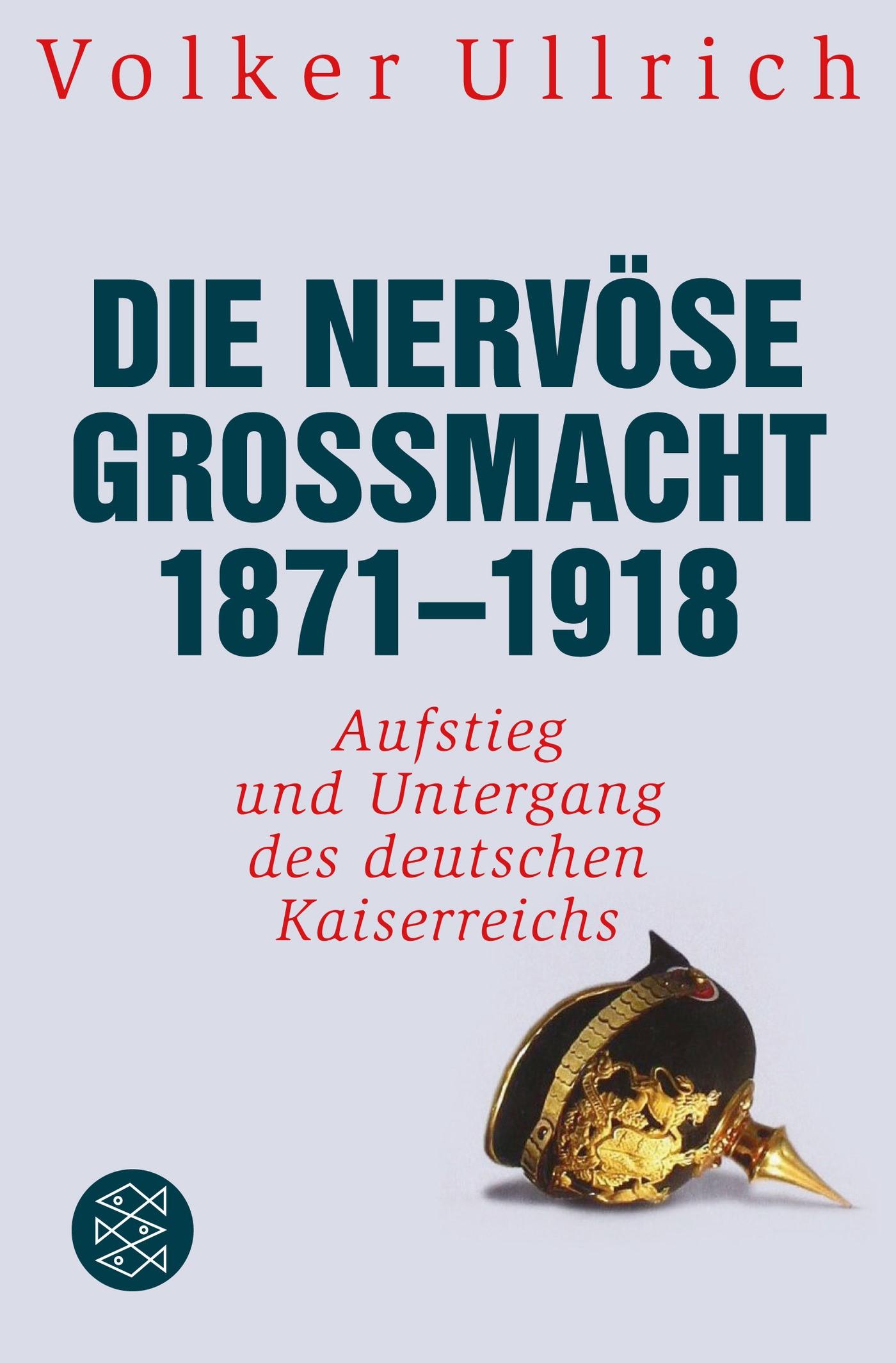 Abbildung von Ullrich | Die nervöse Großmacht 1871 - 1918 | 2013