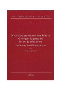 Abbildung von Dressel | Neue Strukturen für den Schutz Geistigen Eigentums im 19. Jahrhundert | 2013 | Der Beitrag Rudolf Klostermann... | 29