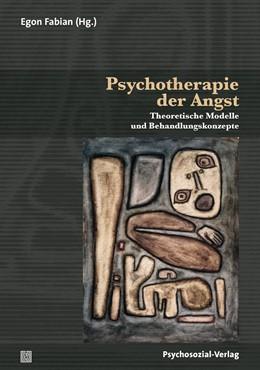 Abbildung von Fabian | Psychotherapie der Angst | 2013 | Theoretische Modelle und Behan...