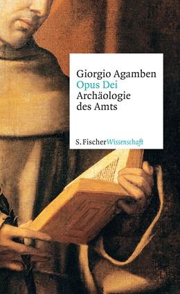 Abbildung von Agamben | Opus Dei | 1. Auflage | 2013 | Archäologie des Amts