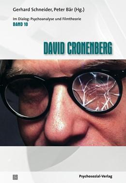 Abbildung von Schneider / Bär | David Cronenberg | 2013 | Im Dialog: Psychoanalyse und F...