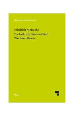 Abbildung von Nietzsche / Scheier | Die Fröhliche Wissenschaft / Wir Furchtlosen (Neue Ausgabe 1887) | 2014 | 655