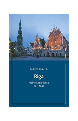 Abbildung von Fülberth | Riga | 2013 | Kleine Geschichte der Stadt