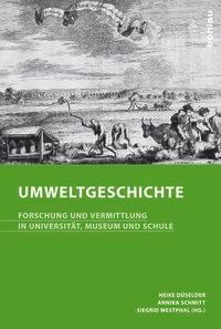 Abbildung von Düselder / Schmitt / Westphal | Umweltgeschichte | 2014