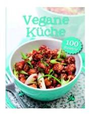 Vegane Küche -100 Rezepte, 2013 | Buch | beck-shop.de
