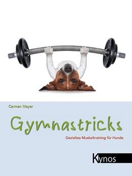 Abbildung von Mayer | Gymnastricks | 2013 | Gezieltes Muskeltraining für H...