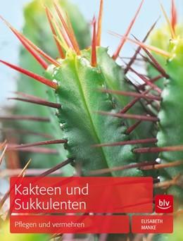 Abbildung von Manke | Kakteen und Sukkulenten | 2013 | Pflegen und vermehren