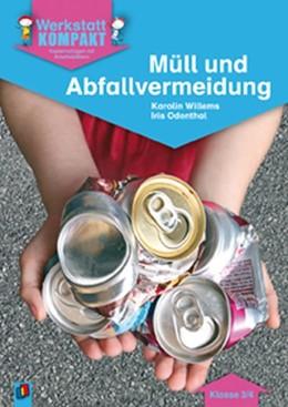 Abbildung von Willems / Odenthal | Werkstatt kompakt: Müll und Abfallvermeidung. Kopiervorlagen mit Arbeitsblättern | 2013