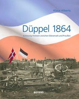 Abbildung von Alberts | Düppel 1864 | 1. Auflage | 2013 | beck-shop.de