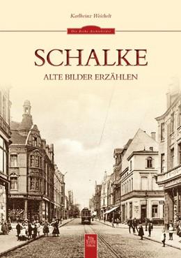 Abbildung von Weichelt | Schalke | 2013 | Alte Bilder erzählen