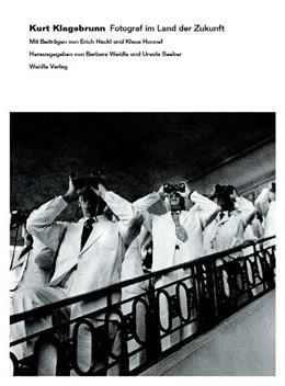 Abbildung von Weidle / Seeber | Kurt Klagsbrunn. Fotograf im Land der Zukunft | 1. Auflage | 2013 | beck-shop.de
