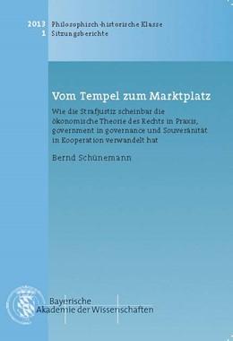 Abbildung von Schünemann, Bernd | Vom Tempel zum Marktplatz | 2013 | Wie die Strafjustiz scheinbar ... | Heft 2013/1