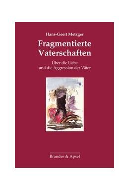 Abbildung von Metzger | Fragmentierte Vaterschaften | 1. Auflage | 2013 | beck-shop.de