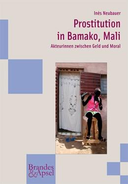 Abbildung von Neubauer | Prostitution in Bamako, Mali | 2014 | Akteurinnen zwischen Geld und ... | 172
