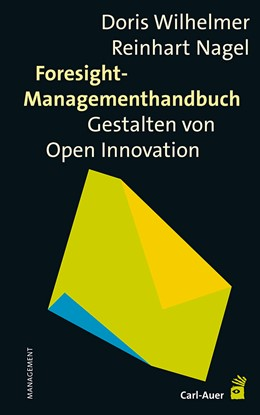 Abbildung von Wilhelmer / Nagel | Foresight-Managementhandbuch | 2013 | Das Gestalten von Open Innovat...