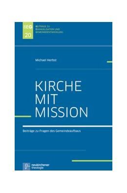 Abbildung von Herbst   Kirche mit Mission   2013   Beiträge zu Fragen des Gemeind...   Band 20