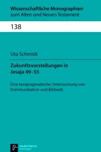 Abbildung von Schmidt | Zukunftsvorstellungen in Jesaja 49-55 | 2013