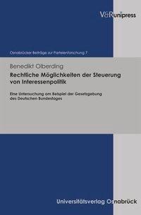 Abbildung von Olberding | Rechtliche Möglichkeiten der Steuerung von Interessenpolitik | 1. Auflage 2013 | 2013