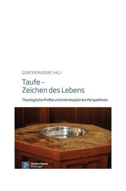 Abbildung von Ruddat | Taufe - Zeichen des Lebens | 1. Auflage | 2013 | beck-shop.de