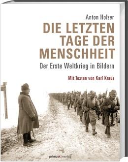 Abbildung von Holzer | Die letzten Tage der Menschheit | 2014 | Der Erste Weltkrieg in Bildern...