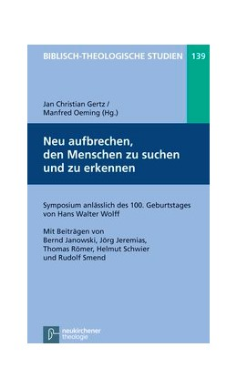 Abbildung von Gertz / Oeming | Neu aufbrechen, den Menschen zu suchen und zu erkennen | 2013 | Symposium anlässlich des 100. ... | Band 139