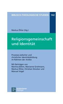Abbildung von Öhler | Religionsgemeinschaft und Identität | 2013 | Prozesse jüdischer und christl... | Band 142