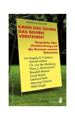Abbildung von Eckoldt   Kann das Gehirn das Gehirn verstehen?   1. Auflage   2014   beck-shop.de
