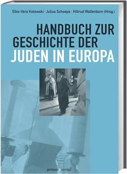 Abbildung von Schoeps / Kotowski | Handbuch zur Geschichte der Juden in Europa | 3. Auflage | 2013 | beck-shop.de