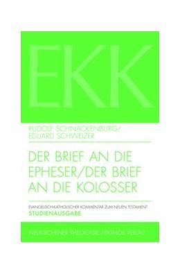 Abbildung von Schnackenburg / Schweizer | Der Brief an die Epheser / Der Brief an die Kolosser, EKK X + XII | 2. Auflage 2016 | 2016 | Studienausgabe | Band X + XII