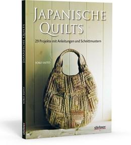 Abbildung von Saito | Japanische Quilts - 29 Projekte mit Anleitungen und Schnittmustern | 2013