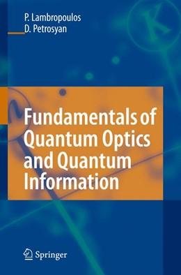 Abbildung von Lambropoulos / Petrosyan | Fundamentals of Quantum Optics and Quantum Information | 2006