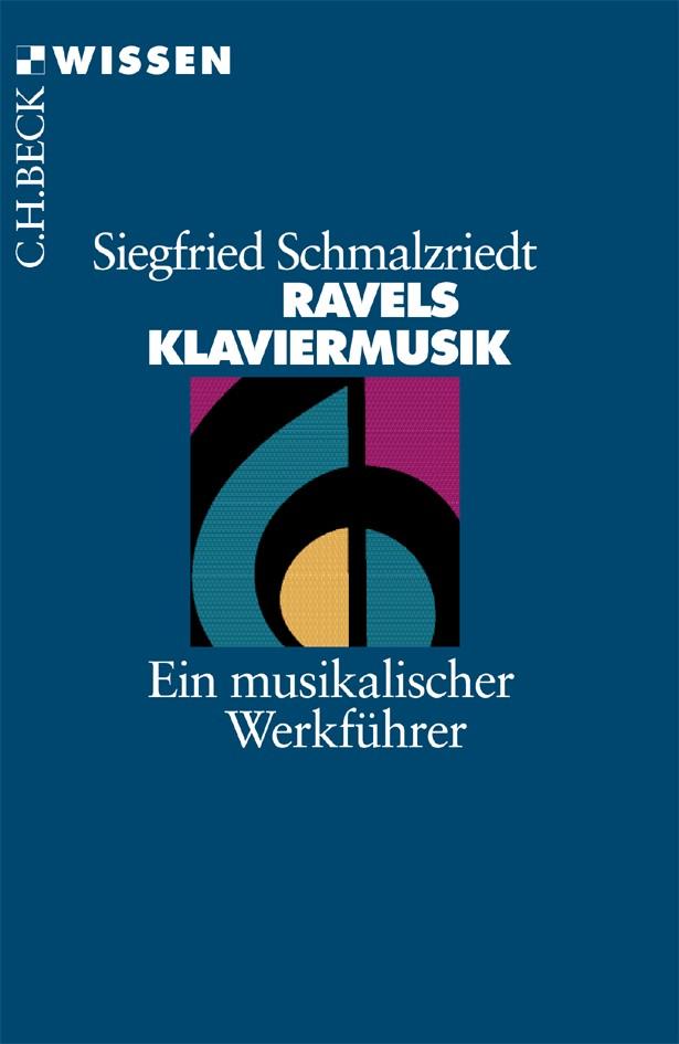Abbildung von Schmalzriedt, Siegfried | Ravels Klaviermusik | 2006