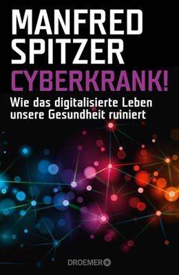 Abbildung von Spitzer | Cyberkrank! | 1. Auflage | 2015 | beck-shop.de