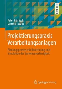 Abbildung von Römisch / Weiß | Projektierungspraxis Verarbeitungsanlagen | 2014 | Planungsprozess mit Berechnung...