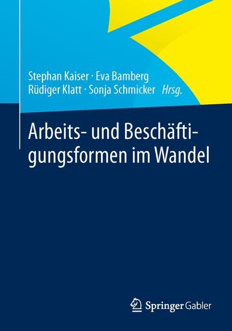 Abbildung von Kaiser / Bamberg / Klatt / Schmicker   Arbeits- und Beschäftigungsformen im Wandel   1. Auflage 2013   2013