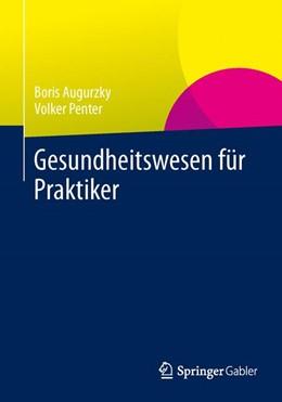 Abbildung von Augurzky / Penter | Gesundheitswesen für Praktiker | 2014 | 2014 | System, Akteure, Perspektiven