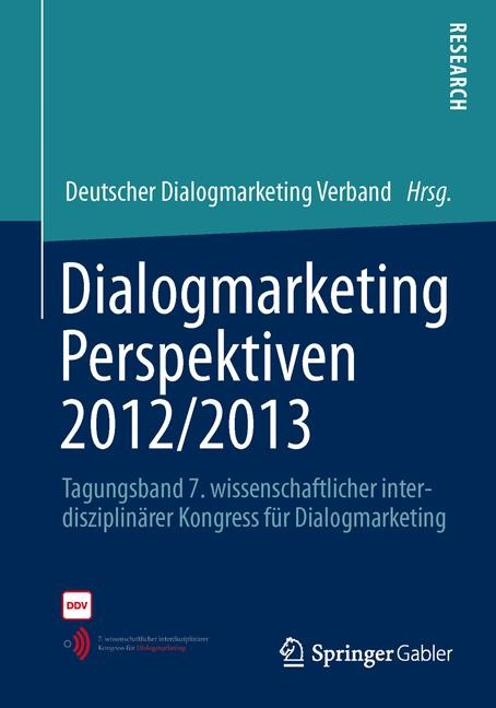 Abbildung von Dialogmarketing Verband e.V.   Dialogmarketing Perspektiven 2012/2013   1. Auflage 2013   2013
