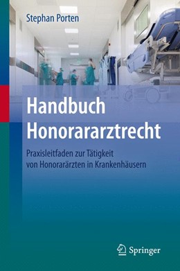 Abbildung von Porten | Handbuch Honorararztrecht | 2014 | Praxisleitfaden zur Tätigkeit ...