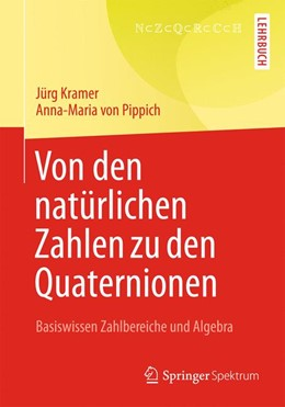 Abbildung von Kramer / von Pippich | Von den natürlichen Zahlen zu den Quaternionen | 2013 | Basiswissen Zahlbereiche und A...