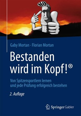 Abbildung von Mortan / Mortan | Bestanden wird im Kopf! | 2. Auflage | 2014 | Von Spitzensportlern lernen un...