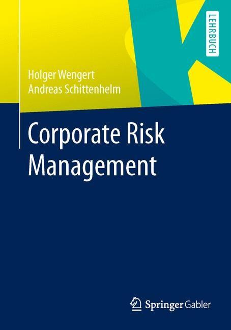 Abbildung von Wengert / Schittenhelm | Corporate Risk Management | 1. Auflage 2013 | 2013