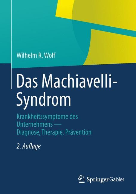 Abbildung von Wolf   Das Machiavelli-Syndrom   2., akt. Aufl. 2013   2013