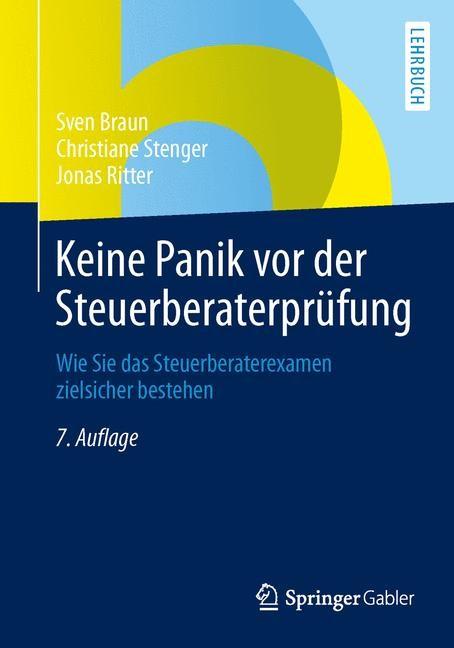 Abbildung von Braun / Stenger / Ritter | Keine Panik vor der Steuerberaterprüfung | 7., aktualisierte Auflage | 2014