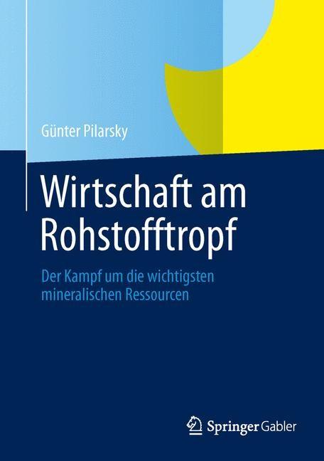 Abbildung von Pilarsky   Wirtschaft am Rohstofftropf   1. Auflage 2013   2013