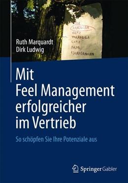 Abbildung von Marquardt / Ludwig | Mit Feel Management erfolgreicher im Vertrieb | 1. Auflage 2013 | 2013 | So schöpfen Sie Ihre Potenzial...